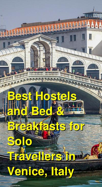 Best Hostels and Bed & Breakfasts for Solo Travellers in Venice, Italy | Budget Your Trip