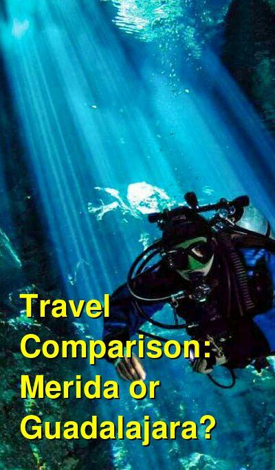 Merida vs. Guadalajara Travel Comparison
