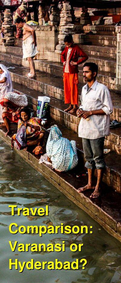 Varanasi vs. Hyderabad Travel Comparison