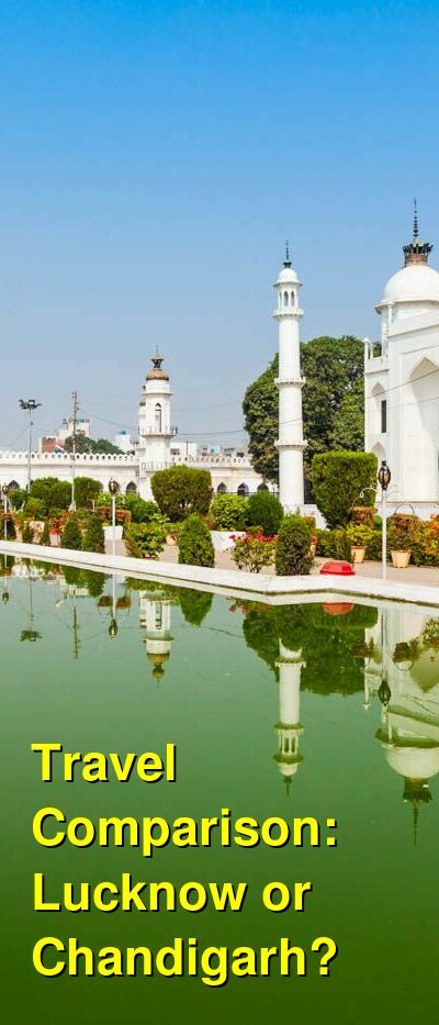 Lucknow vs. Chandigarh Travel Comparison