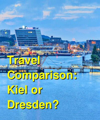 Kiel vs. Dresden Travel Comparison
