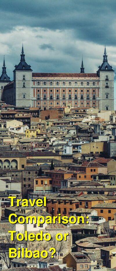 Toledo vs. Bilbao Travel Comparison