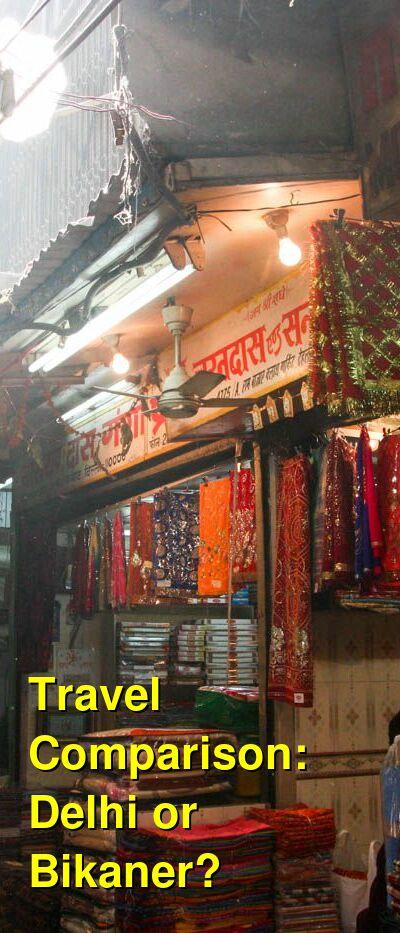 Delhi vs. Bikaner Travel Comparison