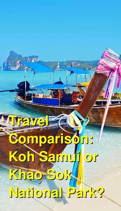 Koh Samui vs. Khao Sok National Park Travel Comparison