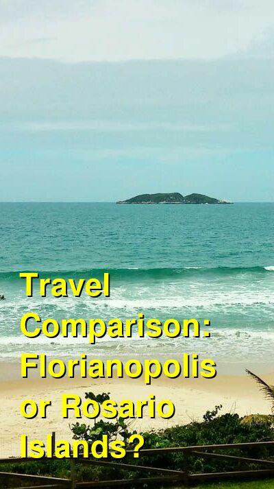 Florianopolis vs. Rosario Islands Travel Comparison