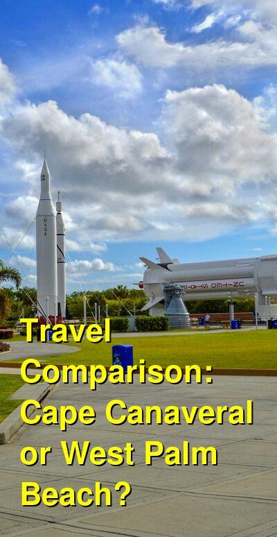 Cape Canaveral vs. West Palm Beach Travel Comparison