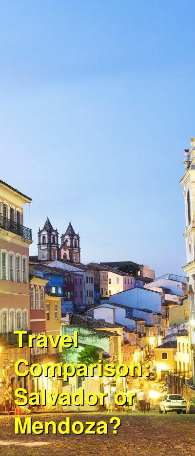 Salvador vs. Mendoza Travel Comparison