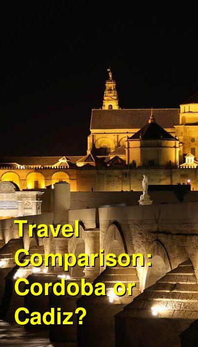 Cordoba vs. Cadiz Travel Comparison