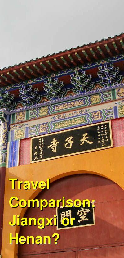 Jiangxi vs. Henan Travel Comparison