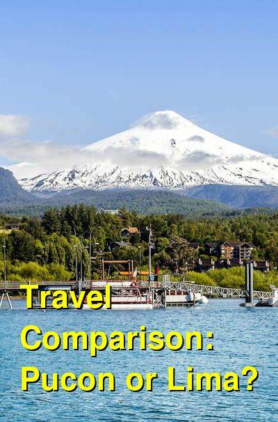 Pucon vs. Lima Travel Comparison