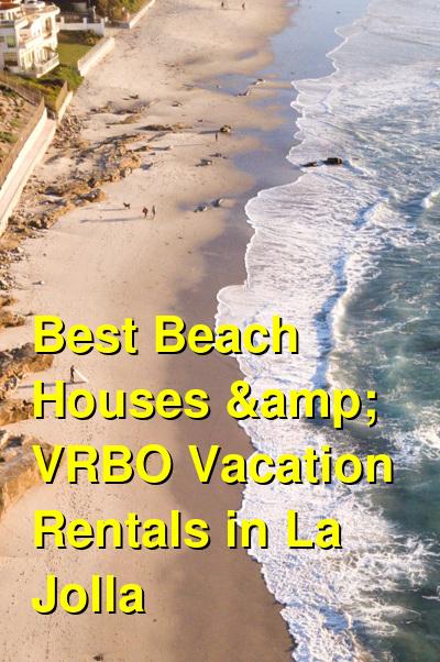 Best Beach Houses & VRBO Vacation Rentals in La Jolla | Budget Your Trip