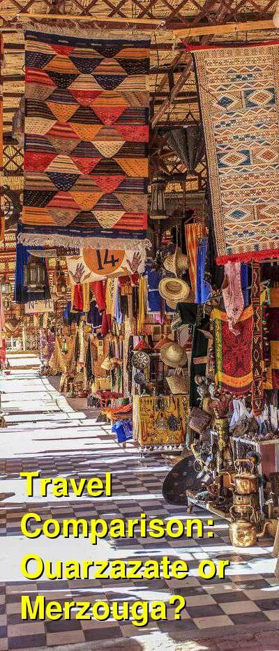 Ouarzazate vs. Merzouga Travel Comparison