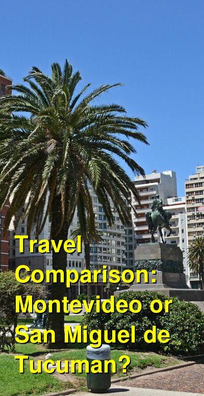 Montevideo vs. San Miguel de Tucuman Travel Comparison