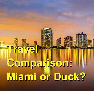 Miami vs. Duck Travel Comparison