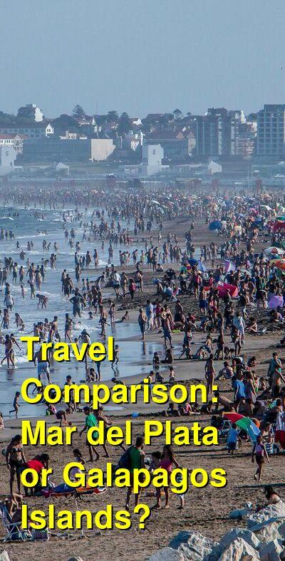 Mar del Plata vs. Galapagos Islands Travel Comparison