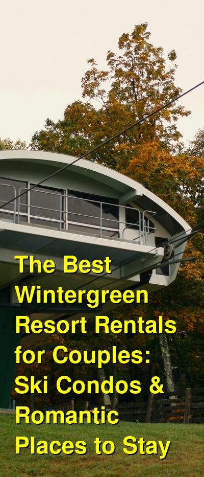 The Best Wintergreen Resort Rentals for Couples: Ski Condos & Romantic Places to Stay | Budget Your Trip