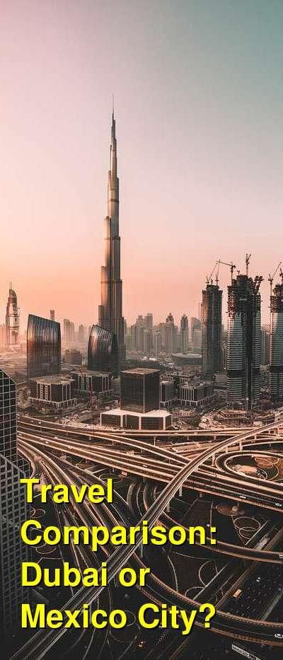 Dubai vs. Mexico City Travel Comparison
