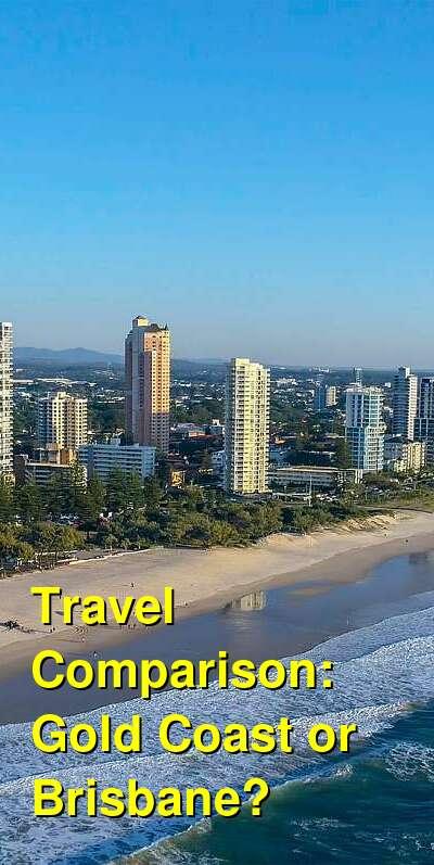 Gold Coast vs. Brisbane Travel Comparison
