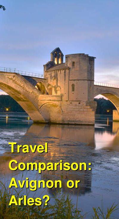 Avignon vs. Arles Travel Comparison