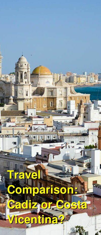 Cadiz vs. Costa Vicentina Travel Comparison