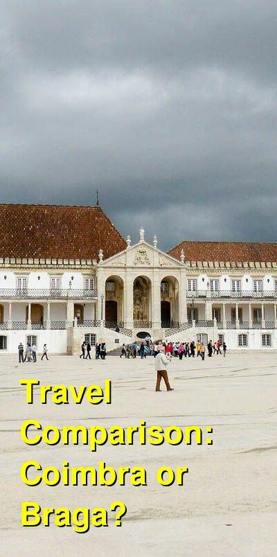 Coimbra vs. Braga Travel Comparison