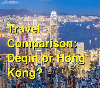 Deqin vs. Hong Kong Travel Comparison