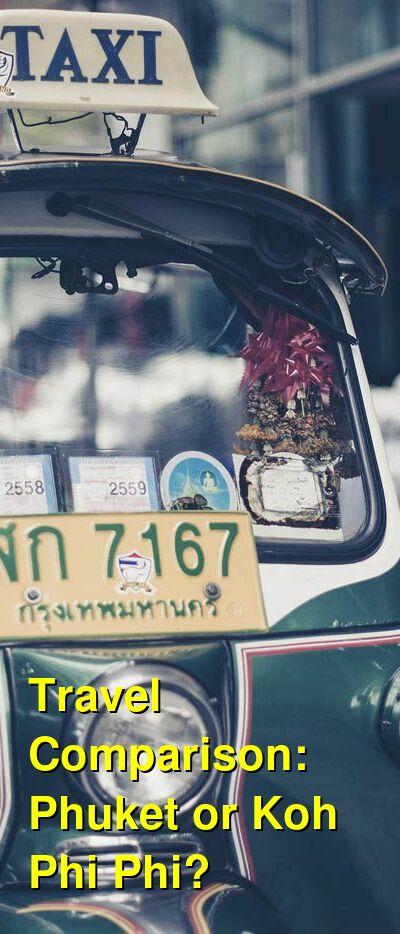 Phuket vs. Koh Phi Phi Travel Comparison
