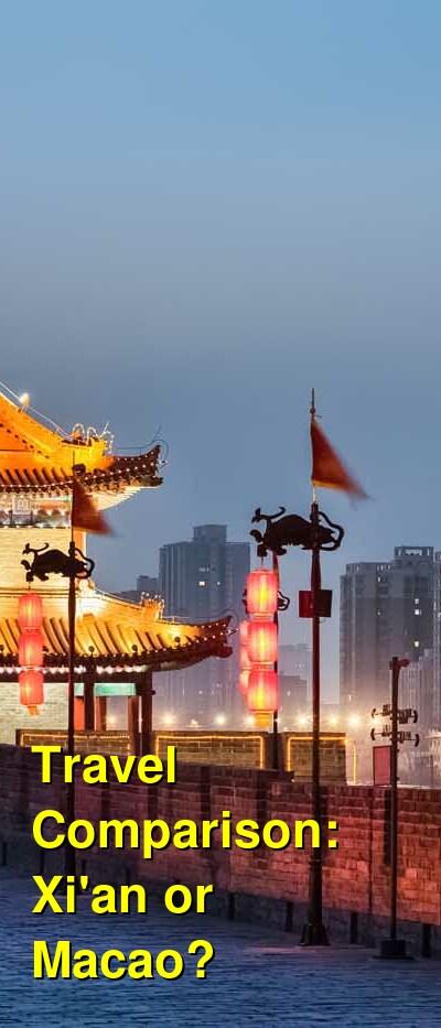 Xi'an vs. Macao Travel Comparison
