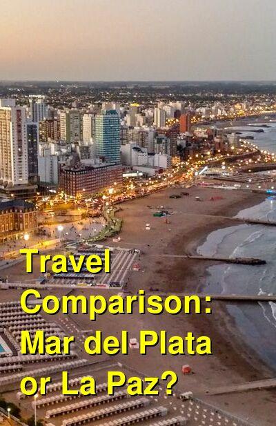 Mar del Plata vs. La Paz Travel Comparison