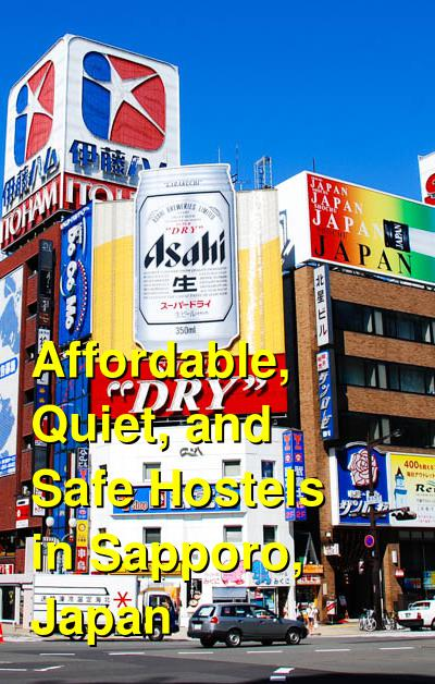 Affordable, Quiet, and Safe Hostels in Sapporo, Japan | Budget Your Trip