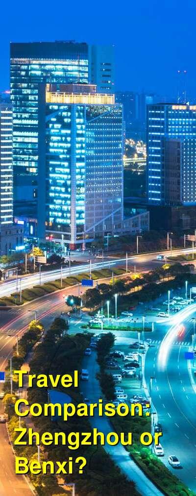 Zhengzhou vs. Benxi Travel Comparison