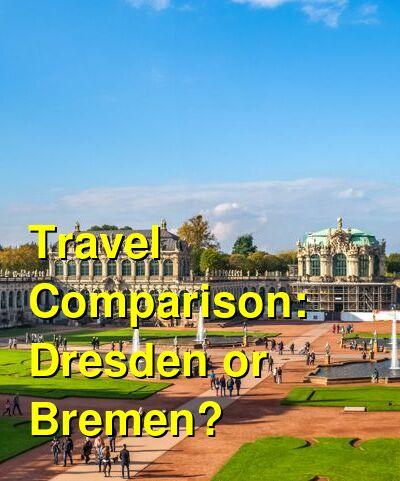 Dresden vs. Bremen Travel Comparison