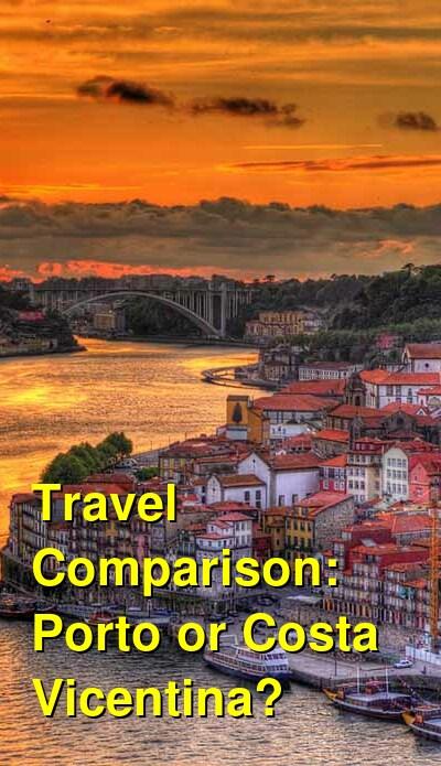 Porto vs. Costa Vicentina Travel Comparison