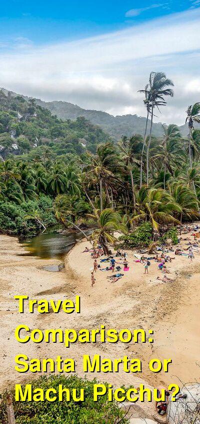 Santa Marta vs. Machu Picchu Travel Comparison