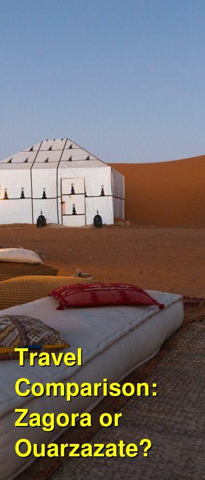 Zagora vs. Ouarzazate Travel Comparison