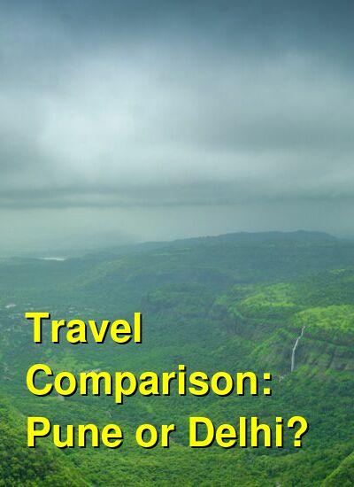Pune vs. Delhi Travel Comparison