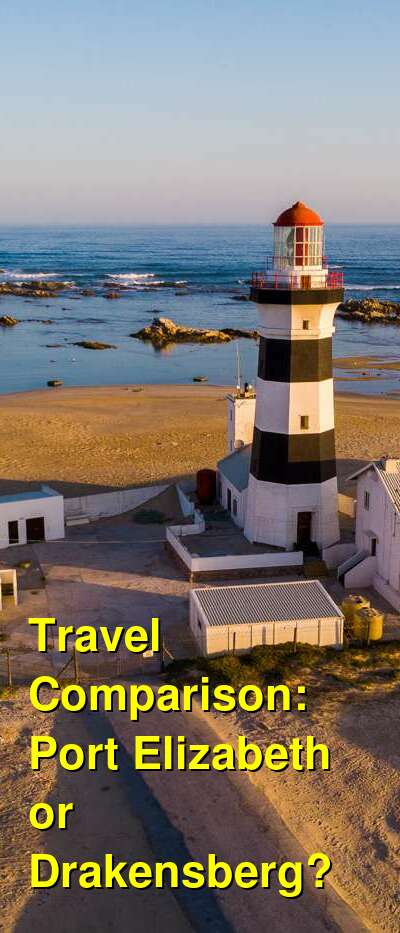 Port Elizabeth vs. Drakensberg Travel Comparison
