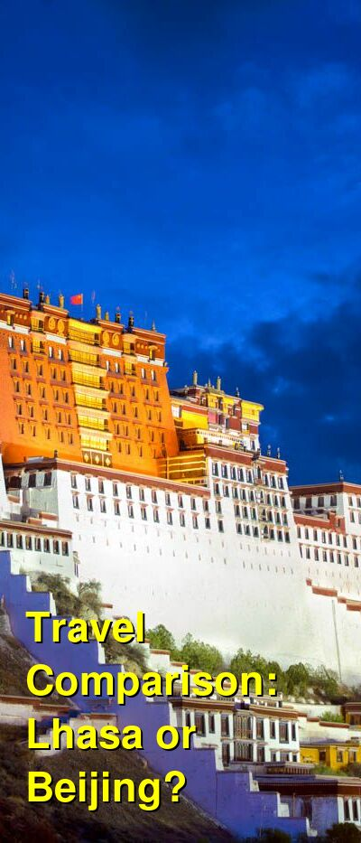 Lhasa vs. Beijing Travel Comparison