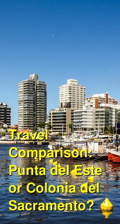 Punta del Este vs. Colonia del Sacramento Travel Comparison