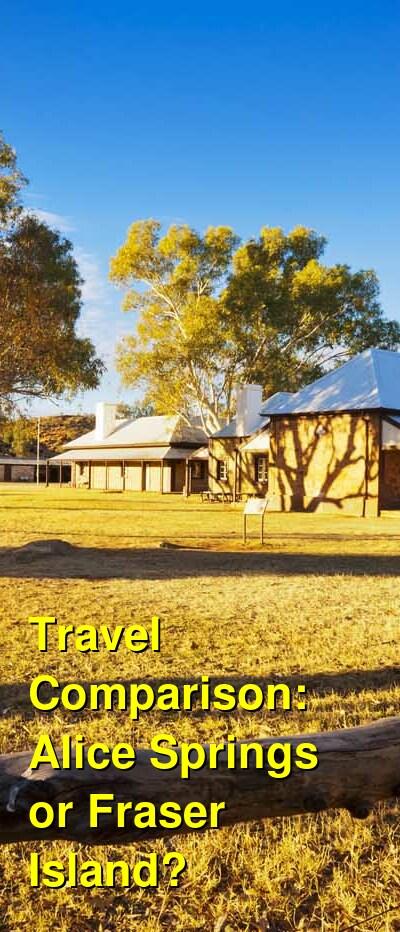 Alice Springs vs. Fraser Island Travel Comparison