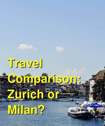 Zurich vs. Milan Travel Comparison