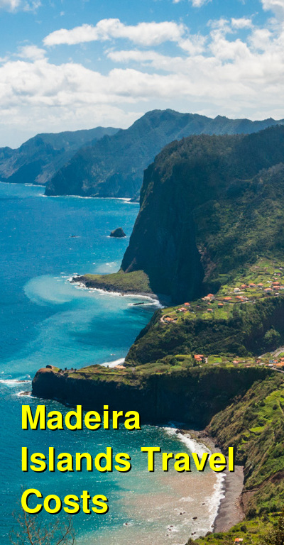 Madeira Islands Travel Cost - Average Price of a Vacation to Madeira Islands: Food & Meal Budget, Daily & Weekly Expenses | BudgetYourTrip.com