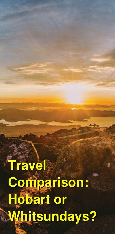 Hobart vs. Whitsundays Travel Comparison
