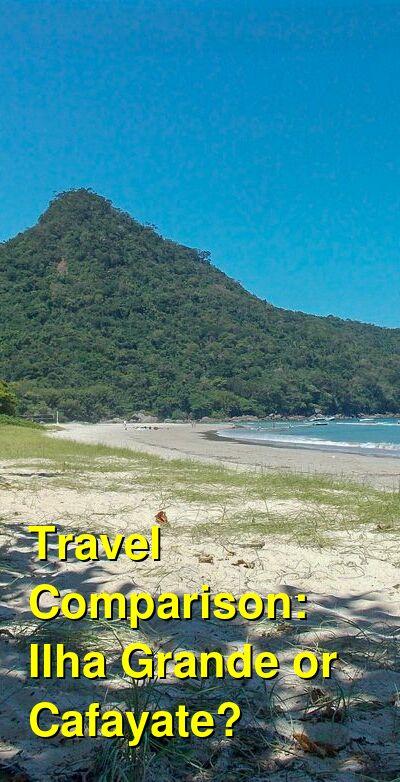 Ilha Grande vs. Cafayate Travel Comparison