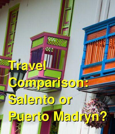 Salento vs. Puerto Madryn Travel Comparison