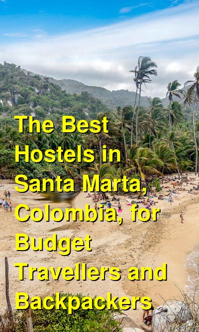 The Best Hostels in Santa Marta, Colombia, for Budget Travellers and Backpackers | Budget Your Trip