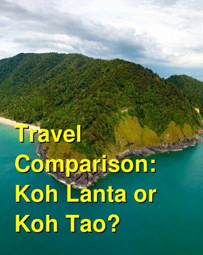 Koh Lanta vs. Koh Tao Travel Comparison