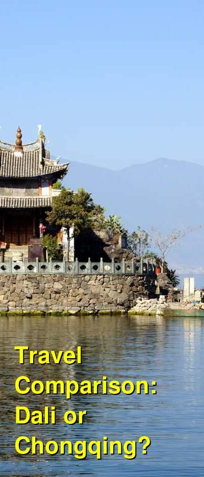 Dali vs. Chongqing Travel Comparison