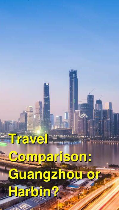 Guangzhou vs. Harbin Travel Comparison