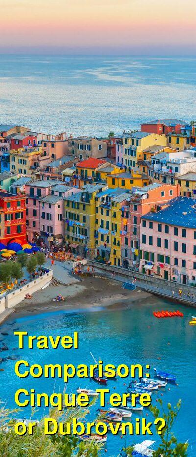 Cinque Terre vs. Dubrovnik Travel Comparison